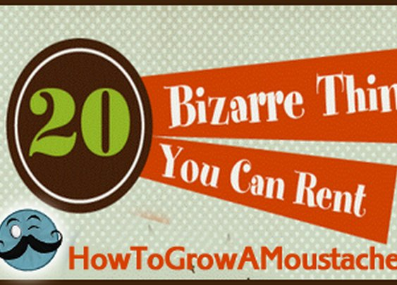Bizarre Things You Can Rent | How to Grow a Moustache