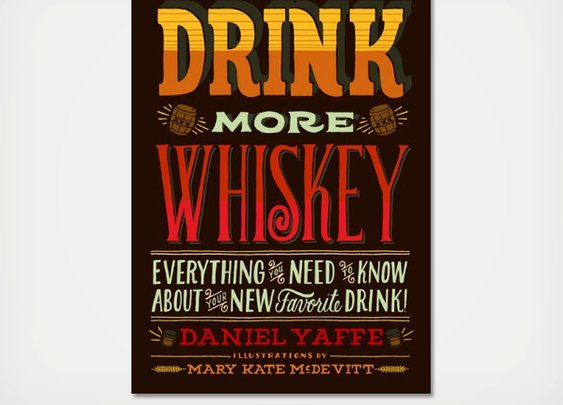Drink More Whiskey Book Daniel Yaffe | Cool Material