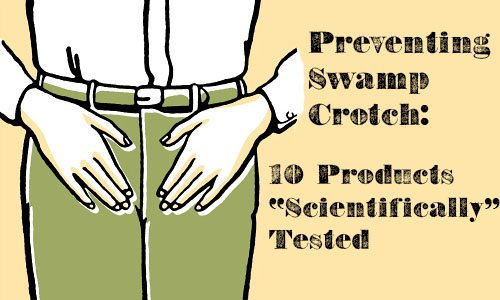 "Preventing Swamp Crotch: 10 Products ""Scientifically"" Tested 