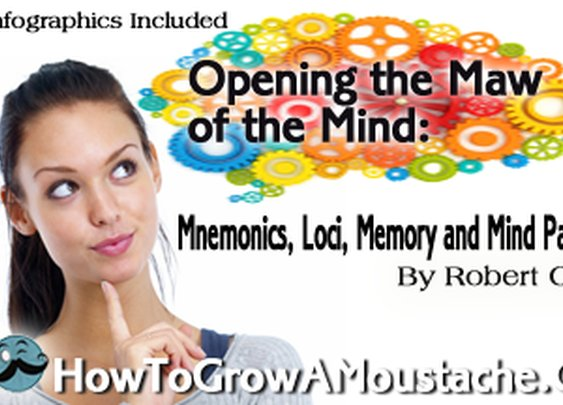 Opening the Maw of the Mind: Mnemonics, Loci, Memory and Mind Palaces | How to Grow a Moustache