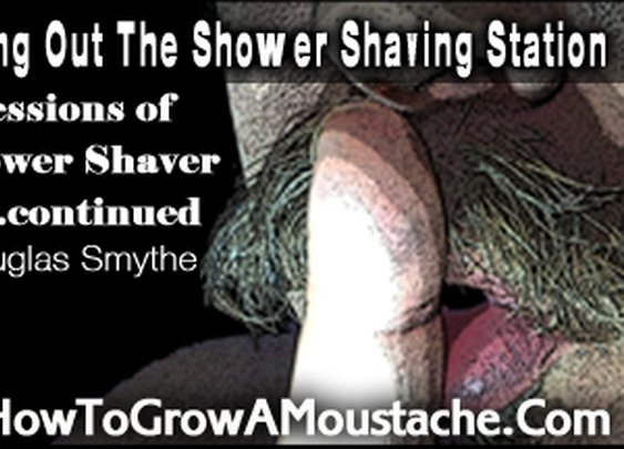 Tricking Out The Shower Shaving Station | How to Grow a Moustache