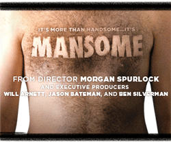 Mansome | It's More Than Handsome... | From Director Morgan Spurlock