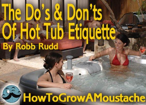 Hot Tub Etiquette | How to Grow a Moustache