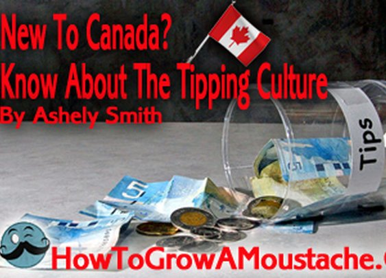 New To Canada? Know About The Tipping Culture | How to Grow a Moustache
