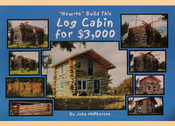 How-to Build this Log Cabin for $3,000