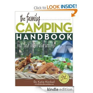Free Kindle Book - The Family Camping Handbook: Real Food in the Big Woods