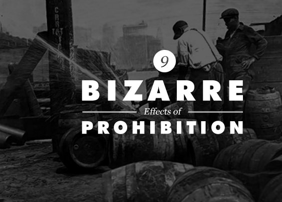9 Bizarre Effects of Prohibition