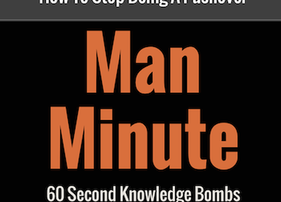 Man Minute: How To Stop Being A Pushover