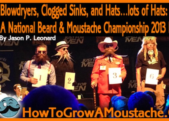 A National Beard & Moustache Championship 2013 Recap  | How to Grow a Moustache