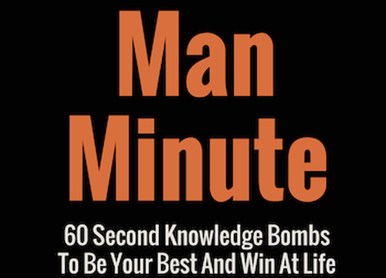Man Minute: How To Gain Confidence And Energy Fast