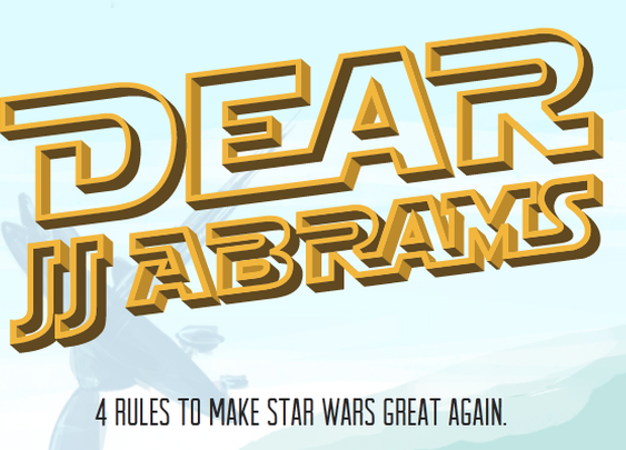 Dear J.J. Abrams, An Animated Fan Petition With Four Rules the New 'Star Wars' Films Should Follow