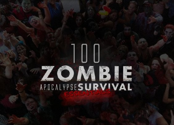 100 Zombie Apocalypse survival essentials