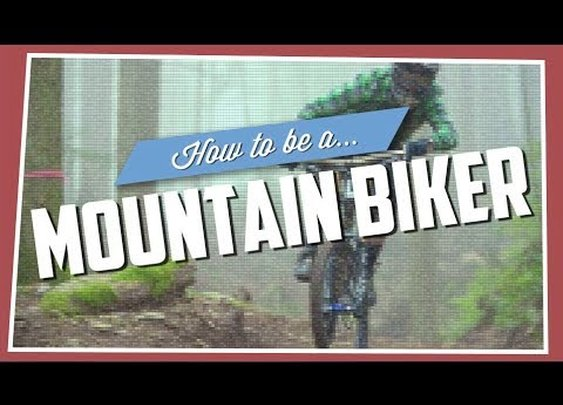 How To Be A Mountain Biker - YouTube