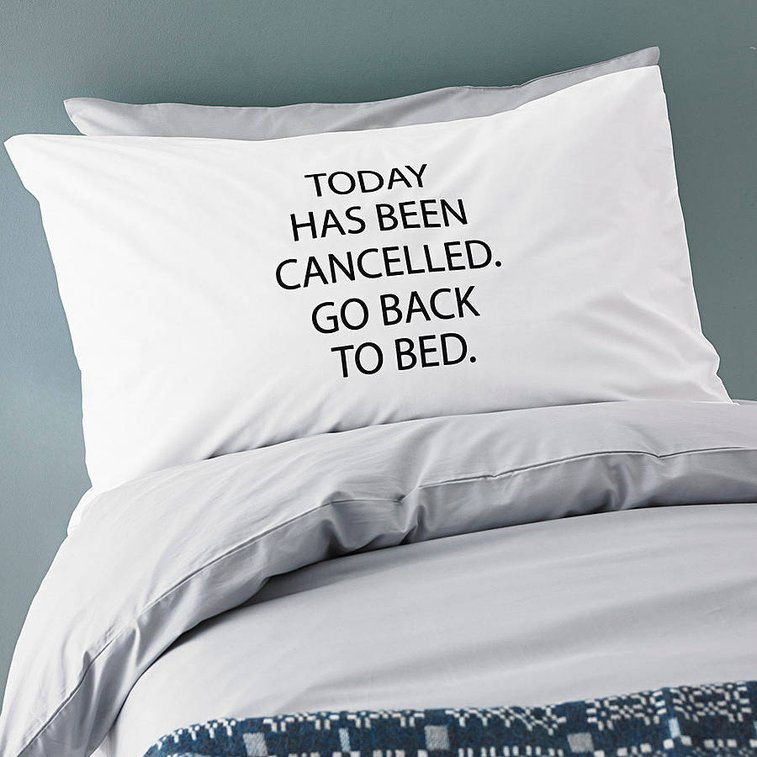 'today has been cancelled' pillowcase
