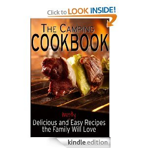 Free Kindle Book - The Camping Cookbook - Delicious and Mostly Easy Recipes the Family Will Love