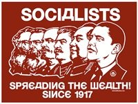 Socialists: Spreading the Wealth Since 191 : Liberty Maniacs