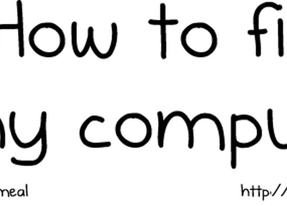 How to fix any computer - The Oatmeal
