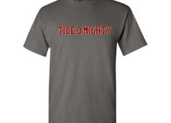 Tide O Mighty T Shirt  http://tideomighty.com/