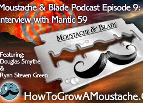 Moustache & Blade Podcast - Episode 9: Interview with Mantic 59 | How to Grow a Moustache