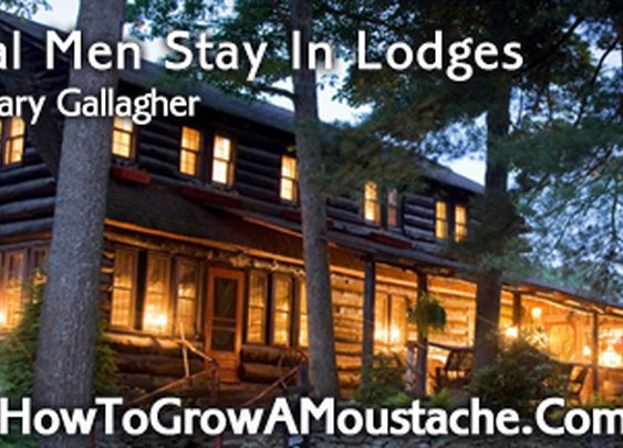 Real Men Stay In Lodges | How to Grow a Moustache