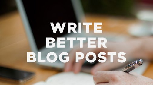 6 simple ways to write better blog posts | The Resurgence