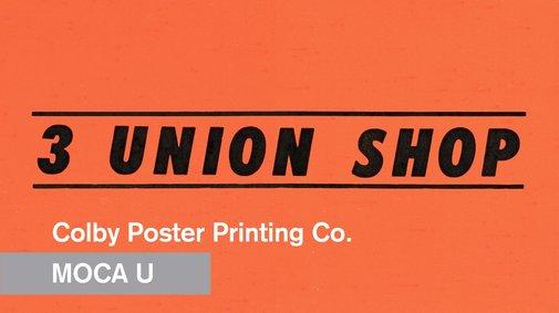 3 Union Shop - The Colby Poster Printing Company - MOCA U - MOCAtv - YouTube