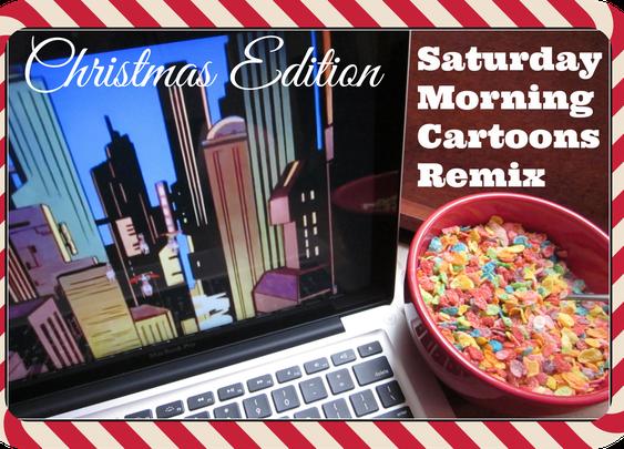 Saturday Morning Cartoons Remix: Christmas Edition