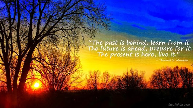 Past is Behind, Live Life Now