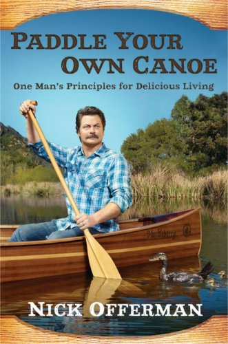 Offerman Woodshop  » Paddle Your Own Canoe