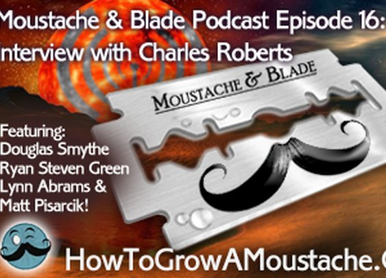 Moustache & Blade Podcast – Episode 16: Interview with Charles Roberts | How to Grow a Moustache