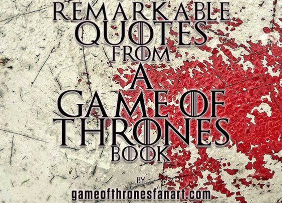 64 Remarkable A Game of Thrones Quotes