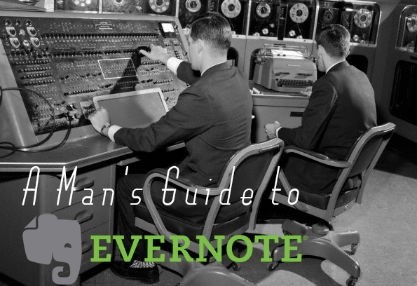One App to Rule Them All: 30 Ways Evernote Can Improve Your Life | The Art of Manliness