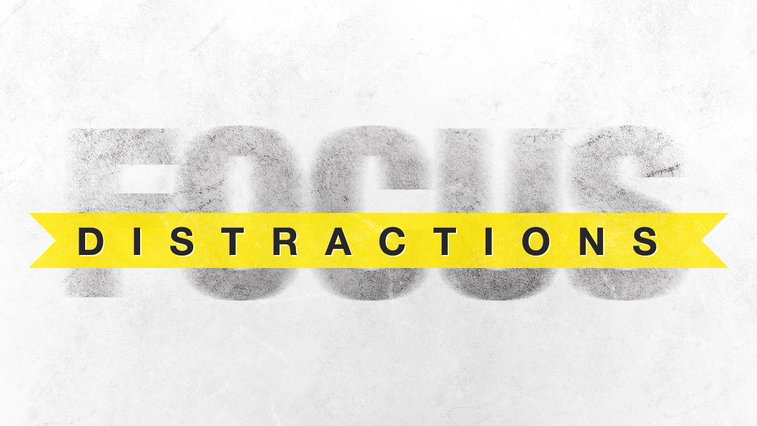 Distractions  | My Story.