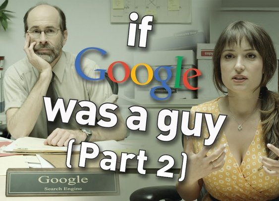 If Google Was a Guy (Part 2) - YouTube