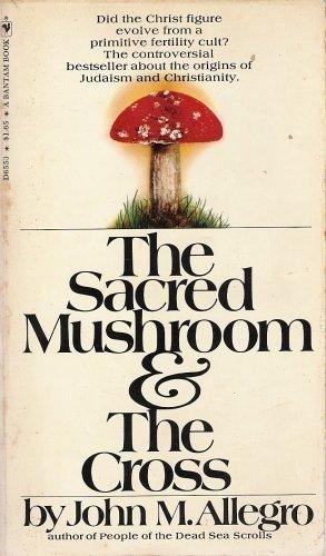 The Sacred Mushroom & The Cross