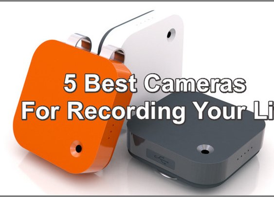 5 Best Cameras For Recording Your Life