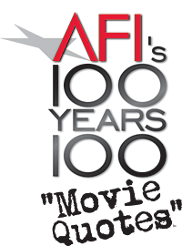AFI's 100 YEARS...100 MOVIE QUOTES