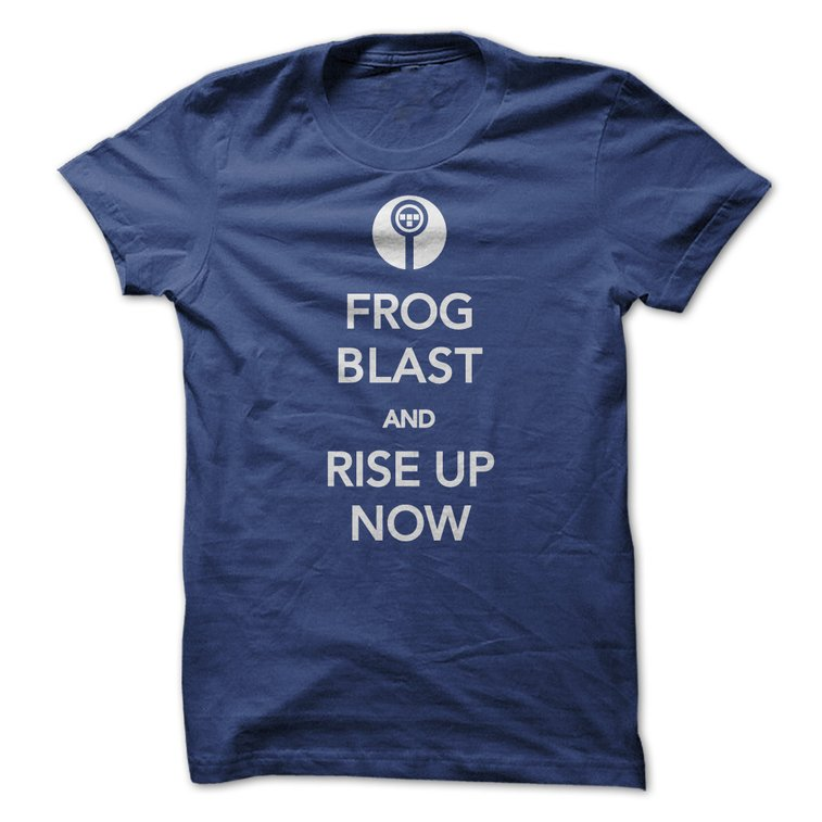 FROG BLAST And Rise Up Now