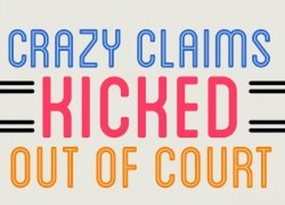 Crazy Claims Kicked Out of Court