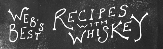 Web's Best: Recipes with Whiskey | Cool Material