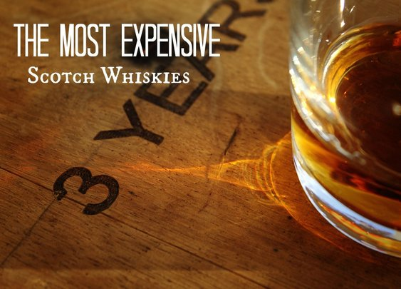 The Most Expensive Scotch Whiskies