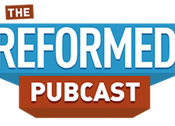 The Reformed Pubcast | A different kind of Christian podcast