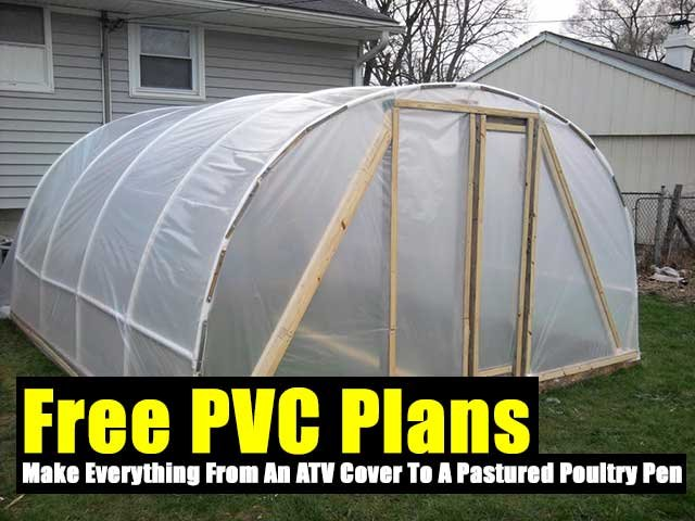 Free PVC Plans To Make Everything From An ATV Cover To A Pastured Poultry Pen - SHTF Preparedness