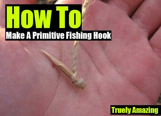 How To Make A Primitive Fishing Hook - SHTF Preparedness