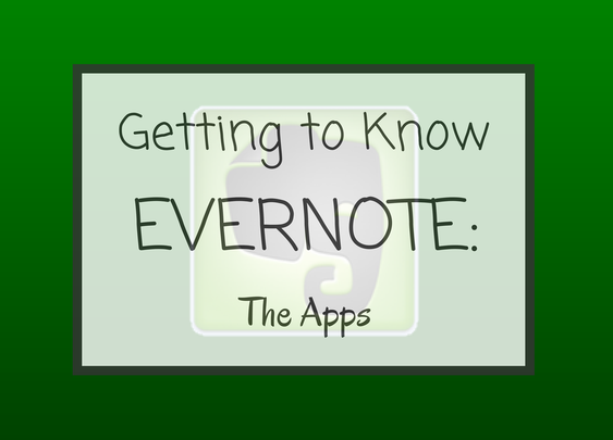 Getting to Know Evernote: The Apps