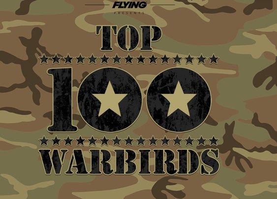 Top 100 Warbirds | Flying Magazine