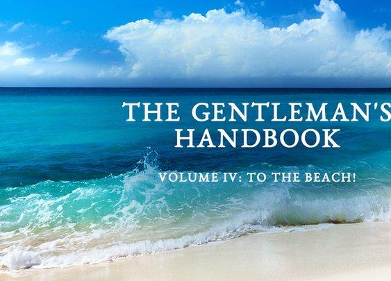 InsideHook   Gentleman's Handbook, Vol. IV: To The Beach