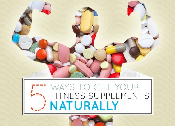 5 Ways to Get Your Fitness Supplements Naturally - Primer