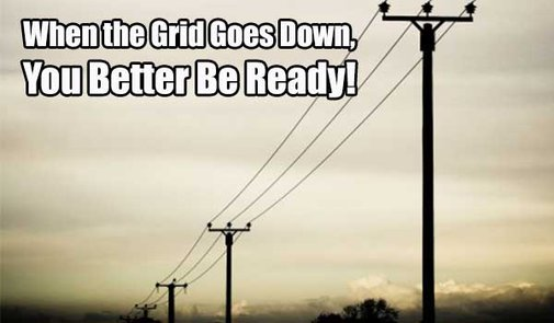 When the Grid Goes Down, You Better Be Ready! - SHTF, Emergency Preparedness, Survival Prepping, Homesteading