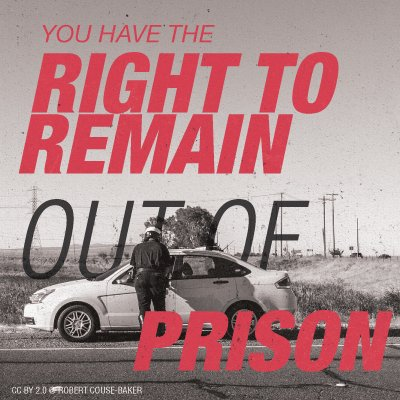 You Have the Right to Stay Out of Jail